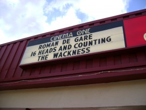 That's right, that's our movie on a marquee, right in between Roman De Gare and The Wackness. What of it?